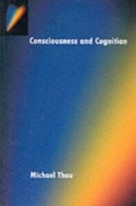 Foto Cover di Consciousness and Cognition, Ebook inglese di Michael Thau, edito da Oxford University Press