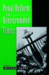 Ebook in inglese Penal Reform in Overcrowded Times -, -