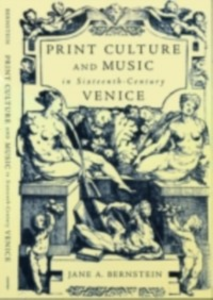 Ebook in inglese Print Culture and Music in Sixteenth-Century Venice Bernstein, Jane A.