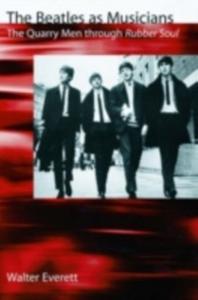 Ebook in inglese Beatles As Musicians: The Quarry Men through Rubber Soul Everett, Walter