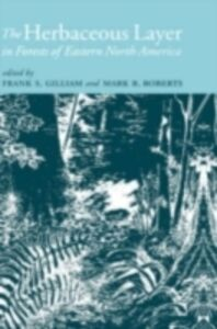 Ebook in inglese Herbaceous Layer in Forests of Eastern North America Gilliam, Frank S. , Roberts, Mark R.
