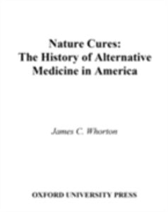 Ebook in inglese Nature Cures: The History of Alternative Medicine in America Whorton, James C.