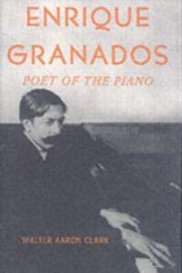 Foto Cover di Enrique Granados: Poet of the Piano, Ebook inglese di Walter Aaron Clark, edito da Oxford University Press