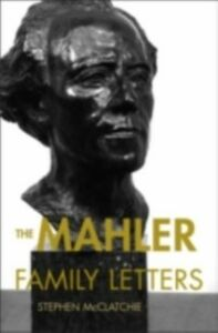 Ebook in inglese Mahler Family Letters McClatchie, Stephen