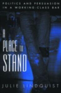 Foto Cover di Place to Stand: Politics and Persuasion in a Working-Class Bar, Ebook inglese di Julie Lindquist, edito da Oxford University Press