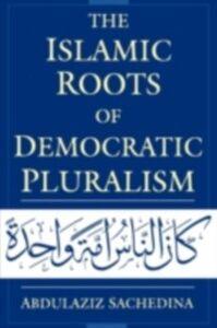 Foto Cover di Islamic Roots of Democratic Pluralism, Ebook inglese di Abdulaziz Sachedina, edito da Oxford University Press
