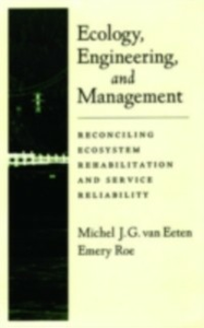 Ebook in inglese Ecology, Engineering, and Management: Reconciling Ecosystem Rehabilitation and Service Reliability Roe, Emery , van Eeten, Michel J. G.