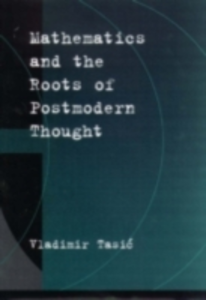 Ebook in inglese Mathematics and the Roots of Postmodern Thought Tasic, Vladimir