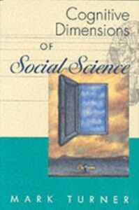 Ebook in inglese Cognitive Dimensions of Social Science The Way We Think About Politics, Economics, Law, and Society MARK, TURNER