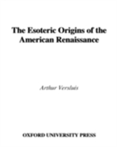 Ebook in inglese Esoteric Origins of the American Renaissance Versluis, Arthur
