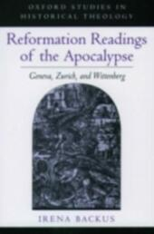 Reformation Readings of the Apocalypse: Geneva, Zurich, and Wittenberg