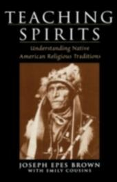Teaching Spirits: Understanding Native American Religious Traditions