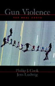 Ebook in inglese Gun Violence: The Real Costs Cook, Philip J. , Ludwig, Jens