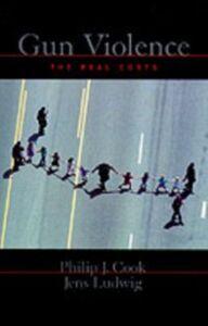 Foto Cover di Gun Violence: The Real Costs, Ebook inglese di Philip J. Cook,Jens Ludwig, edito da Oxford University Press