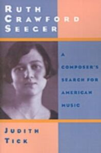 Ebook in inglese Ruth Crawford Seeger: A Composer's Search for American Music Tick, Judith