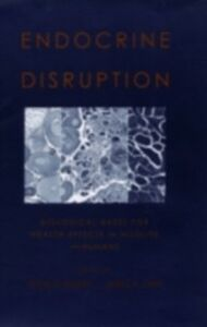 Ebook in inglese Endocrine Disruption: Biological Bases for Health Effects in Wildlife and Humans -, -