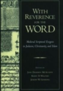 Ebook in inglese With Reverence for the Word: Medieval Scriptural Exegesis in Judaism, Christianity, and Islam -, -