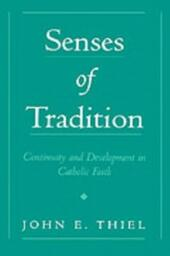 Senses of Tradition: Continuity and Development in Catholic Faith