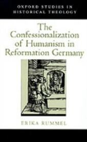 Confessionalization of Humanism in Reformation Germany
