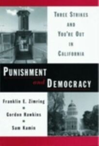 Ebook in inglese Punishment and Democracy: Three Strikes and You're Out in California Hawkins, Gordon , Kamin, Sam , Zimring, Franklin E.