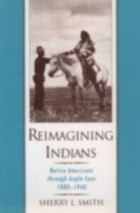 Foto Cover di Reimagining Indians: Native Americans through Anglo Eyes, 1880-1940, Ebook inglese di Sherry L. Smith, edito da Oxford University Press