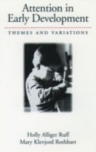 Ebook in inglese Attention in Early Development: Themes and Variations Rothbart, Mary Klevjord , Ruff, Holly Alliger