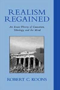 Ebook in inglese Realism Regained: An Exact Theory of Causation, Teleology, and the Mind Koons, Robert C.