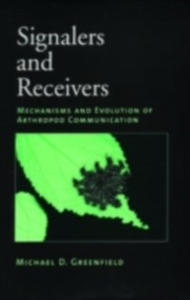 Ebook in inglese Signalers and Receivers: Mechanisms and Evolution of Arthropod Communication Greenfield, Michael D.