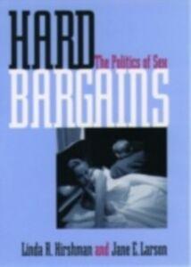 Ebook in inglese Hard Bargains: The Politics of Sex Hirshman, Linda R. , Larson, Jane E.