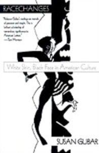 Ebook in inglese Racechanges: White Skin, Black Face in American Culture Gubar, Susan