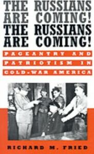 Foto Cover di Russians Are Coming! The Russians Are Coming!:Pageantry and Patriotism in Cold-War America, Ebook inglese di Richard M. Fried, edito da Oxford University Press, USA