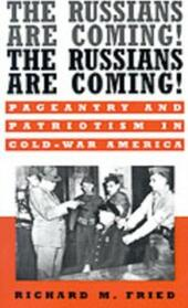 Russians Are Coming! The Russians Are Coming!:Pageantry and Patriotism in Cold-War America