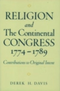 Ebook in inglese Religion and the Continental Congress, 1774-1789: Contributions to Original Intent Davis, Derek H.