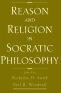 Foto Cover di Reason and Religion in Socratic Philosophy, Ebook inglese di  edito da Oxford University Press