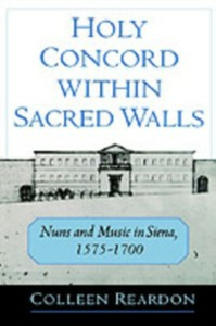 Ebook in inglese Holy Concord within Sacred Walls: Nuns and Music in Siena, 1575-1700 Reardon, Colleen