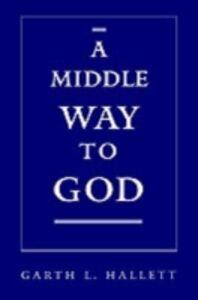 Ebook in inglese Middle Way to God Hallett, Garth L.