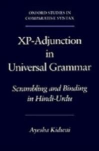 Ebook in inglese Xp-Adjunction in Universal Grammar Scrambling and Binding in Hindi-Urdu AYESHA, KIDWAI