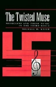 Foto Cover di Twisted Muse: Musicians and Their Music in the Third Reich, Ebook inglese di Michael H. Kater, edito da Oxford University Press