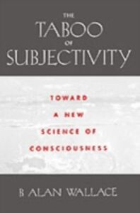 Ebook in inglese Taboo of Subjectivity Towards a New Science of Consciousness ALAN, WALLACE B.