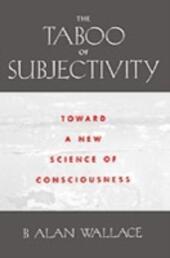 Taboo of Subjectivity Towards a New Science of Consciousness