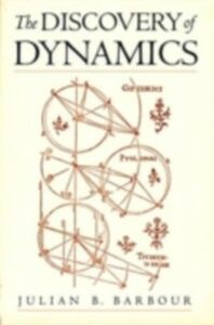 Foto Cover di Discovery of Dynamics: A Study from a Machian Point of View of the Discovery and the Structure of Dynamical Theories, Ebook inglese di Julian B. Barbour, edito da Oxford University Press