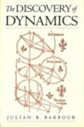 Discovery of Dynamics: A Study from a Machian Point of View of the Discovery and the Structure of Dynamical Theories