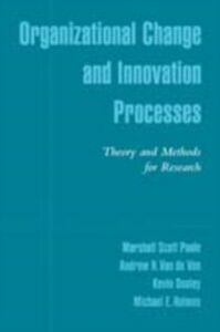 Ebook in inglese Organizational Change and Innovation Processes: Theory and Methods for Research Dooley, Kevin , Holme, olmes , Poole, Marshall Scott , Van de Ven, Andrew H.