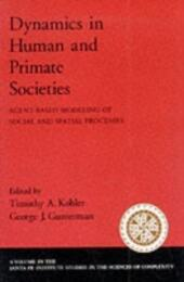 Dynamics in Human and Primate Societies: Agent-Based Modeling of Social and Spatial Processes