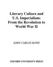 Literary Culture and U.S Imperialism: From the Revolution to World War II