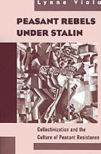 Ebook in inglese Peasant Rebels Under Stalin: Collectivization and the Culture of Peasant Resistance Viola, Lynne