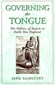 Ebook in inglese Governing the Tongue: The Politics of Speech in Early New England Kamensky, Jane