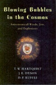 Ebook in inglese Blowing Bubbles in the Cosmos: Astronomical Winds, Jets, and Explosions Dyson, J. E. , Hartquist, T. W. , Ruffle, D. P.