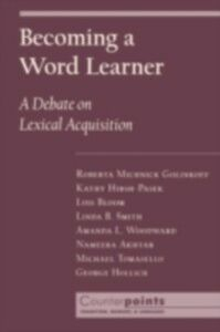Ebook in inglese Becoming a Word Learner: A Debate on Lexical Acquisition Hirsh-Pasek, Kathryn , Hollich, George , Smith , Tomasello, Michael