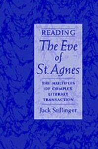 Ebook in inglese Reading The Eve of St.Agnes: The Multiples of Complex Literary Transaction Stillinger, Jack